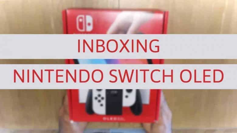 INBOXING NINTENDO SWITCH OLED